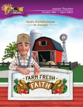 Farm Fresh Faith: Junior Teacher Manual (Grades 5 & 6; Ages 10 & 11)