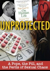 Unprotected: A Pope, the Pill, and the Perils of Sexual Chaos
