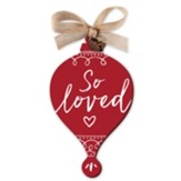 So Loved, Red Rustic Ornament