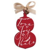 Love, Joy, Peace, Red Rustic Ornament