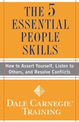 The 5 Essential People Skills: How to Assert Yourself, Listen to Others, and Resolve Conflicts - eBook