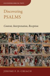 Discovering Psalms: Content, Interpretation, Reception