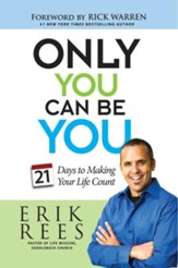 Only You Can Be You: 21 Days to Making Your Life Count - eBook