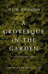 A Grotesque in the Garden