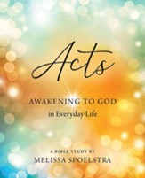 Acts - Women's Bible Study Leader Kit: Awakening to God in Everyday life