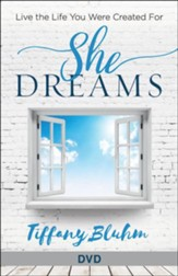 She Dreams: Live the Life You Were Created For - Women's Bible Study, DVD