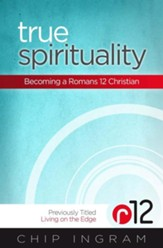 True Spirituality: Becoming a Romans 12 Christian - eBook