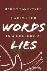 Caring for Words in a Culture of Lies, 2nd Edition