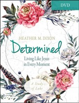 Determined: Living Like Jesus in Every Moment - Women's Bible Study DVD