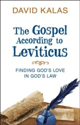 The Gospel According to Leviticus: Finding God's Love in God's Law