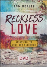 Reckless Love: Jesus' Call to Love Our Neighbor, DVD