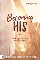 Becoming His: Finding Your Place as a Daughter of God - eBook
