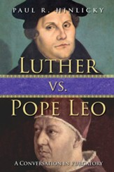 Luther vs. Pope Leo: A Conversation in Purgatory - eBook