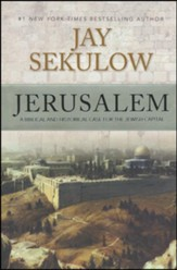 Jerusalem: A Biblical and Historical Case for the Jewish Capital