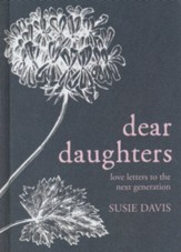 Dear Daughters: Love Letters from One Generation to the Next