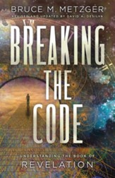 Breaking the Code: Understanding the Book of Revelation, Revised Edition