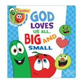 VeggieTales: God Loves Us All, Big and Small, a Digital Pop-Up Book - eBook