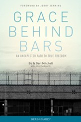 Grace Behind Bars: An Unexpected Path to True Freedom - eBook
