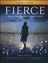 Fierce, Women's Bible Study Leader's Guide