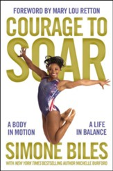 Courage to Soar: A Body in Motion, A Life in Balance - eBook