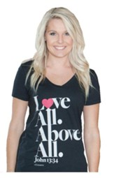 Love All. Above All Shirt, Women's Cut, X-Large