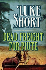 Dead Freight for Piute - eBook