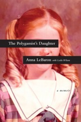 The Polygamist's Daughter: A Memoir - eBook