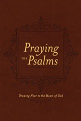 Praying the Psalms: Drawing Near to the Heart of God - eBook
