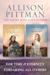 The Sister Wife Collection: For Time & Eternity / Forsaking All Others - eBook