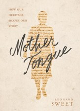 Mother Tongue: How Our Heritage Shapes Our Legacy - eBook