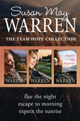 The Team Hope Collection: Flee the Night / Escape to Morning / Expect the Sunrise - eBook
