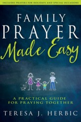 Family Prayer Made Easy: A Practical Guide for Praying Together - eBook