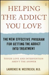Helping the Addict You Love: The New Effective Program for Getting the Addict Into Treatment - eBook
