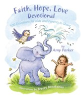 Faith, Hope, Love Devotional: 100 Devotions for Kids and Parents to Share - eBook