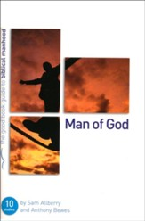 Man of God, the Good Book Guide to Biblical Manhood