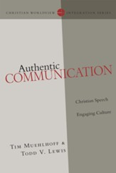 Authentic Communication: Christian Speech Engaging Culture - eBook