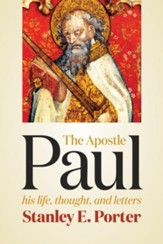 The Apostle Paul: His Life, Thought, and Letters - eBook