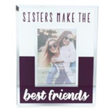 Sisters Make the Best Friends Photo Frame
