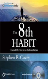 The 8th Habit: From Effectiveness to Greatness Abridged Audiobook on CD