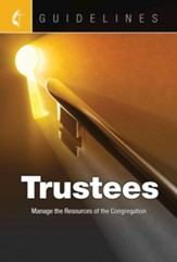 Guidelines for Leading Your Congregation 2017-2020 Trustees: Manage the Resources of the Congregation - eBook