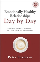 Emotionally Healthy Relationships Day by Day: A 40-Day Journey to Deeply Change Your Relationships - eBook