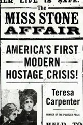 The Miss Stone Affair: America's First Modern Hostage Crisis - eBook