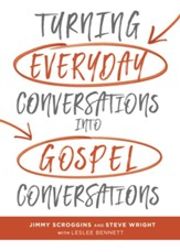 Turning Everyday Conversations into Gospel Conversations - eBook