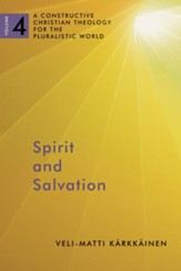 Spirit and Salvation: A Constructive Christian Theology for the Pluralistic World, volume 4 - eBook