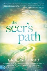 The Seer's Path: An Invitation to Experience Heaven, Angels, and the Invisible Realm of the Spirit - eBook