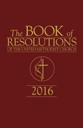 The Book of Resolutions of The United Methodist Church 2016 - eBook