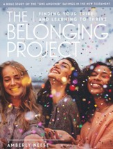 The Belonging Project: Finding Your Tribe and Learning to Thrive, Women's Bible Study Guide with Leader Helps