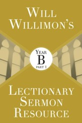 Will Willimon's Lectionary Sermon Resource: Year B Part 1 - eBook [ePub] - eBook