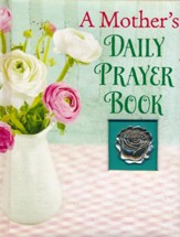 A Mother's Daily Prayer Book, Deluxe Edition