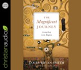 The Magnificent Journey: Living Deep in the Kingdom - unabridged audiobook on CD